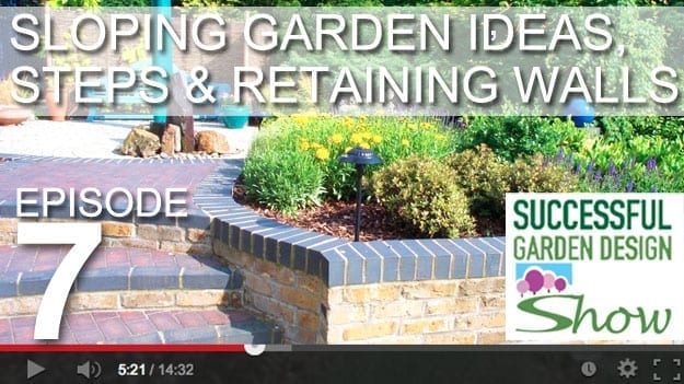[DESIGN SHOW 7] – Sloping garden ideas, steps and retaining walls