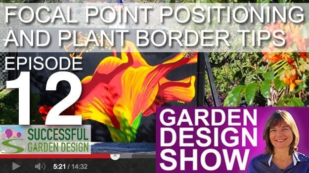 [DESIGN SHOW 12] – Garden Focal Points & Plant Border Tips