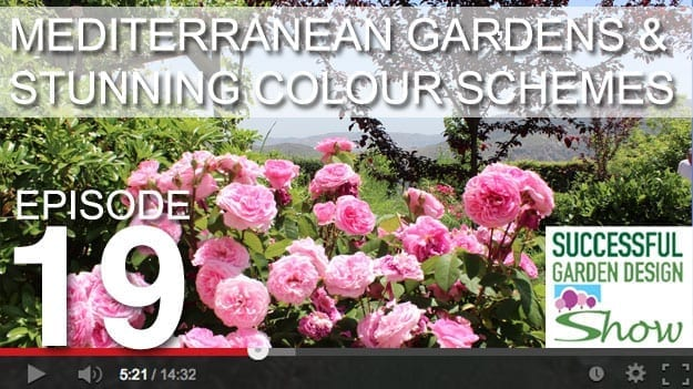 [DESIGN SHOW 19] – Mediterranean garden tour & adding the WOW with colour