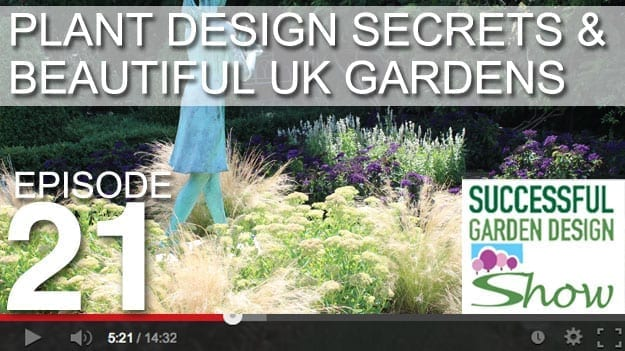 [DESIGN SHOW 21] Plant Design Secrets & Beautiful UK Gardens
