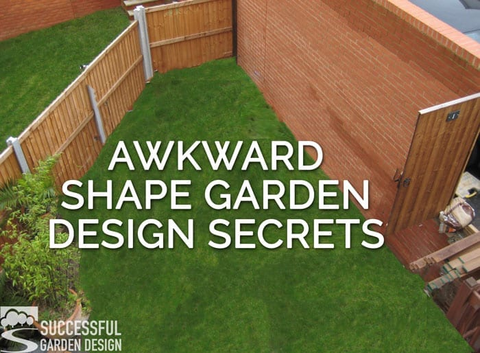 Awkward shaped garden design tips