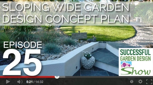 [DESIGN SHOW 25] Sloping, wide garden design plan ideas