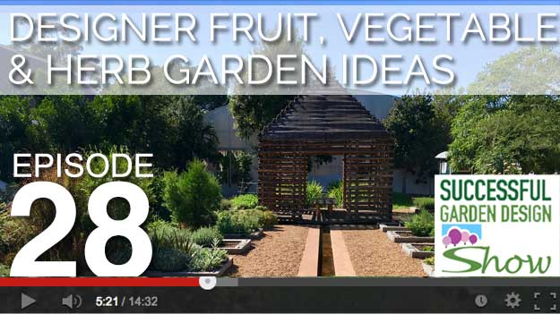 [DESIGN SHOW 28] Designer fruit, vegetable & herb garden ideas